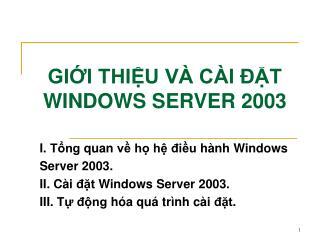 GIỚI THIỆU VÀ CÀI ĐẶT WINDOWS SERVER 2003