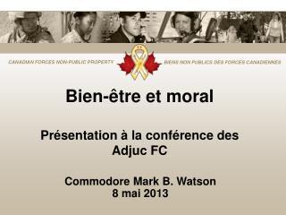 Bien-être et moral Présentation à la conférence des AdjucFC