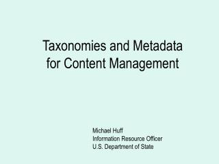 Taxonomies and Metadata for Content Management