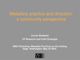 Metadata practice and direction: a community perspective