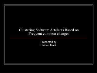 Clustering Software Artefacts Based on Frequent common changes