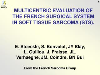MULTICENTRIC EVALUATION OF THE FRENCH SURGICAL SYSTEM IN SOFT TISSUE SARCOMA (STS).