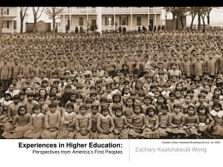 Experiences in Higher Education: Perspectives from America ' s First Peoples
