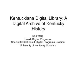 Kentuckiana Digital Library: A Digital Archive of Kentucky History