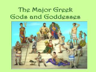 The Major Greek Gods and Goddesses