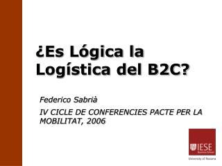¿Es Lógica la Logística del B2C?