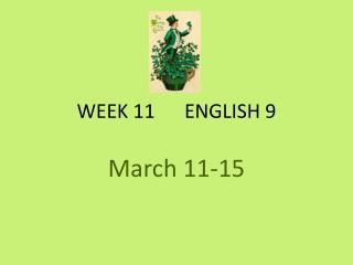 WEEK 11      ENGLISH 9