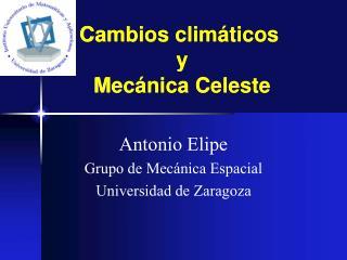 Cambios climáticos  y  Mecánica Celeste
