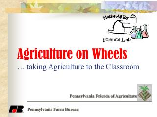 Agriculture on Wheels ….taking Agriculture to the Classroom