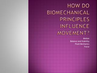How do Biomechanical Principles Influence Movement?