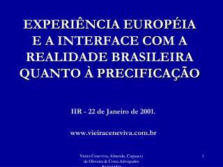 EXPERIÊNCIA EUROPÉIA E A INTERFACE COM A REALIDADE BRASILEIRA QUANTO À PRECIFICAÇÃO