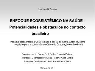 Henrique S. Passos ENFOQUE ECOSSISTÊMICO NA SAÚDE -