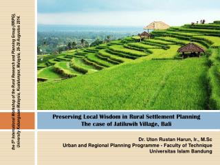 Preserving Local Wisdom in Rural Settlement Planning The case of Jatiluwih Village, Bali