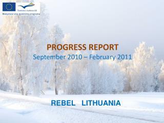 Progres s  Report September  2010 –  February  2011