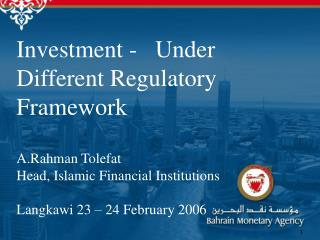 Investment -   Under Different Regulatory Framework A.Rahman Tolefat