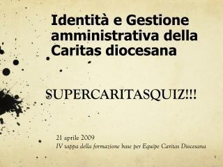 Identit� e Gestione amministrativa della Caritas diocesana