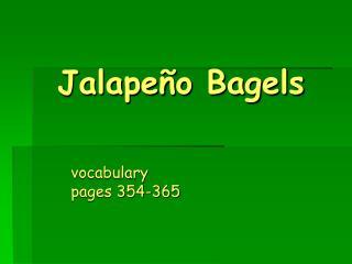 Jalape o Bagels