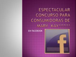 ESPECTACULAR CONCURSO PARA CONSUMIDORAS DE MARY  KAY!!!!!!!
