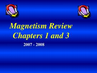 Magnetism Review Chapters 1 and 3