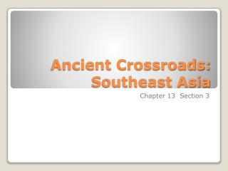 Ancient Crossroads: Southeast Asia