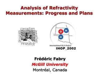 Analysis of Refractivity Measurements: Progress and Plans