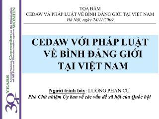TỌA ĐÀM  CEDAW VÀ PHÁP LUẬT VỀ BÌNH ĐẲNG GIỚI TẠI VIỆT NAM Hà Nội, ngày 24/11/2009