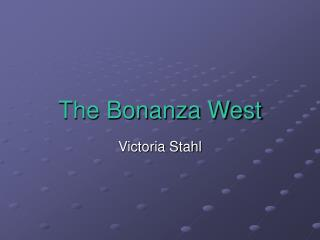 The Bonanza West