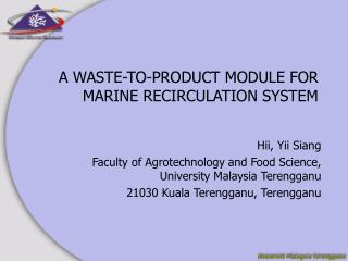 A WASTE-TO-PRODUCT MODULE FOR MARINE RECIRCULATION SYSTEM