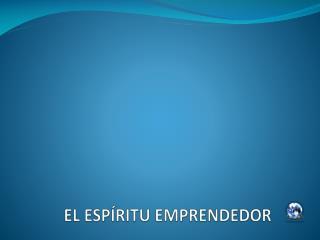 EL ESPÍRITU EMPRENDEDOR