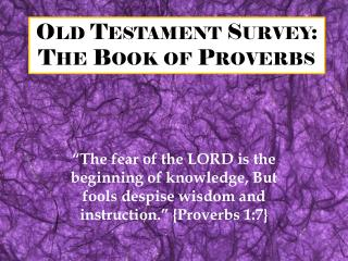 Old Testament Survey:  The Book of Proverbs