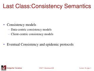 Last Class:Consistency Semantics