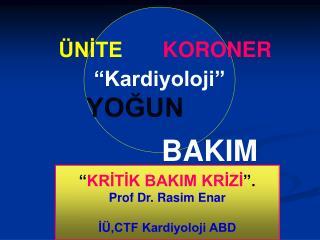 """ÜNİTE  KORONER """"Kardiyoloji"""" YOĞUN BAKIM"""