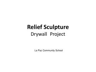 Relief Sculpture Drywall	Project