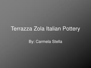 Terrazza Zola Italian Pottery