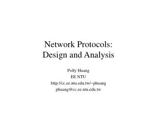Network Protocols:  Design and Analysis