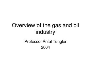 Overview of the gas and oil industry