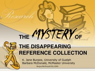 THE  MYSTERY OF THE DISAPPEARING REFERENCE COLLECTION