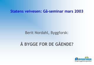 Statens veivesen: Gå-seminar mars 2003