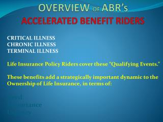 OVERVIEW  OF  ABR�s       ACCELERATED BENEFIT RIDERS
