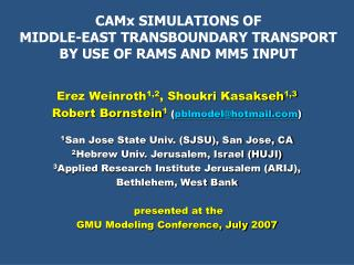 CAMx SIMULATIONS OF  MIDDLE-EAST TRANSBOUNDARY TRANSPORT  BY USE OF RAMS AND MM5 INPUT