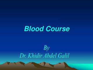 Blood Course