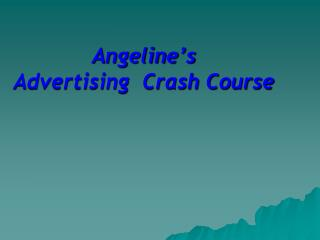Angeline's Advertising  Crash Course