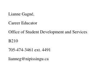 Lianne Gagn é, Career Educator Office of Student Development and Services B210