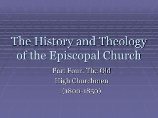 The History and Theology of the Episcopal Church