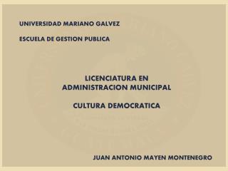 UNIVERSIDAD MARIANO GALVEZ ESCUELA DE GESTION PUBLICA