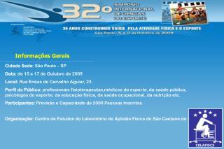 Cidade Sede: São Paulo – SP  Data: de 15  a 17 de Outubro de 2009