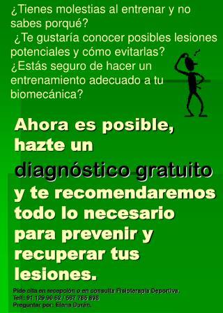 Pide cita en recepción o en consulta Fisioterapia Deportiva. Telf: 91 129 90 62 / 687 786 898