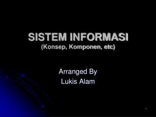 SISTEM INFORMASI (Konsep, Komponen, etc)
