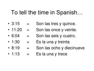 To tell the time in Spanish…
