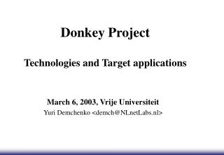 Donkey Project  Technologies and Target applications
